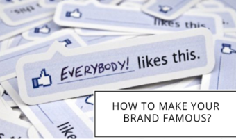 How to make your brand famous